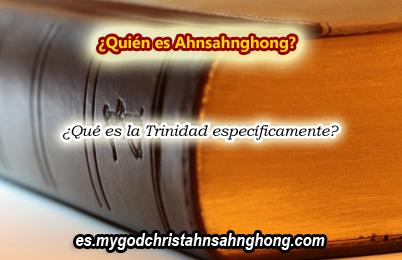 Cristo Ahnsahnghong es Dios del Espíritu Santo – LA TRINIDAD II