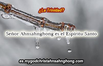 Cristo Ahnsahnghong es Dios del Espíritu Santo.
