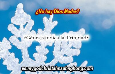 Parte I ¿La palabra «nuestra» en Génesis indica la Trinidad y no es Dios Madre?