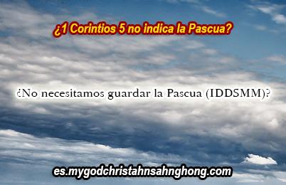 Parte I – 1 Corintios 5:7 no es acerca de la Pascua como la Iglesia de Dios Sociedad Misionera Mundial está insistiendo