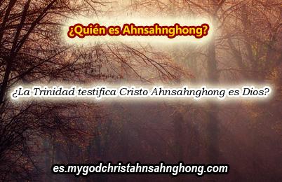 Cristo Ahnsahnghong es Dios del Espíritu Santo – LA TRINIDAD III