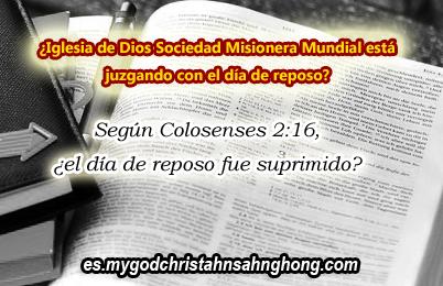 ¿La Iglesia de Dios Sociedad Misionera Mundial está juzgando con el día de reposo?
