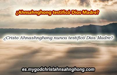 ¿Ahnsahnghong nunca testificó del Dios Madre? (IDDPNP)