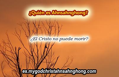Romanos 6:8-9 indica que el Cristo no puede morir como Ahnsahnghong PARTE II