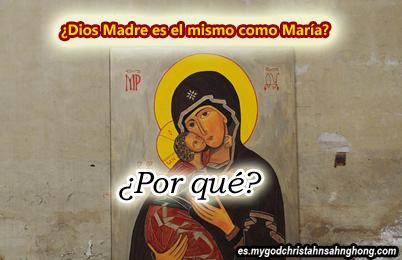 «¡Dios Madre es el mismo como María o las diosas de las mitologías!»