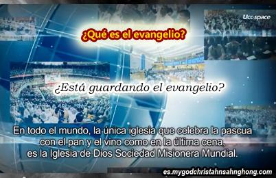 ¿Qué es el evangelio que la Iglesia de Dios Sociedad Misionera Mundial (IDDSMM) está predicando?