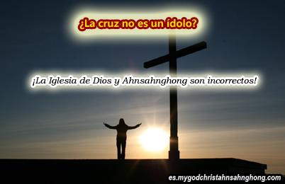 La cruz no es un ídolo como la Iglesia de Dios Sociedad Misionera Mundial (IDDSMM) insiste