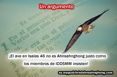 Isaías 46 no es la profecía de Ahnsahnghong justo como IDDSMM cree en