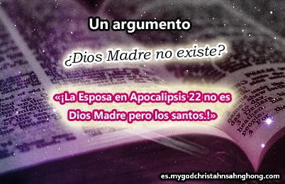 ¡La Esposa en Apocalipsis 22 indica los Santos, Dios Madre en IDDSMM es una secta!