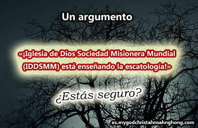 ¡Iglesia de Dios Sociedad Misionera Mundial (IDDSMM) está enseñando la escatología!