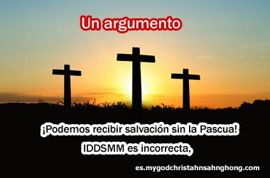 ≪¡No necesitamos guardar la Pascua como la Iglesia de Dios Sociedad Misionera Mundial!≫