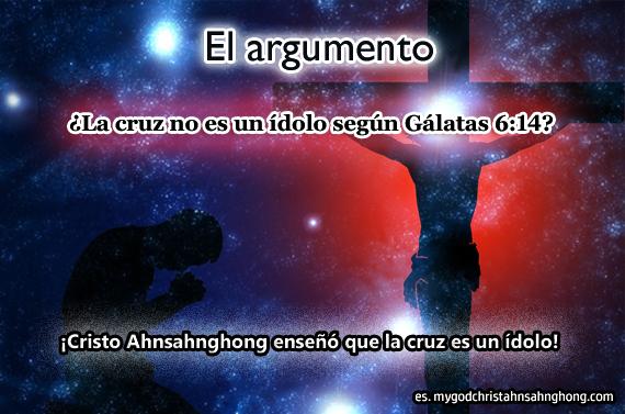 Pablo dijo en Gálatas 6:14 que la cruz no es un ídolo